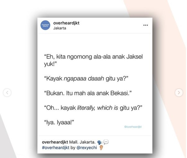 Candaan Gaya Bahasa Gaul Anak Jaksel - By @overheardjkt
